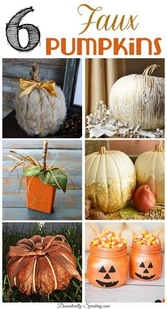 6 Faux Pumpkins to e