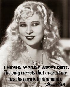 Bling Bling Baby! Mae West knows what's up!