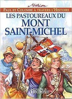 Télécharger Paul et Colombe H6 - Les pastoureaux du Mont Saint-Michel Gratuit