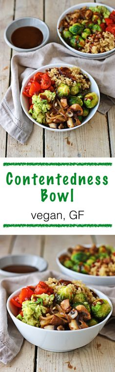 Contentedness #Bowl: full of good nutrients and so good to enjoy everywhere. It's #vegan and #glutenfree. With quinoa, tomatoes, sautéed mushrooms and onions, an avocado mash and roasted brussels sprouts. Topped with a celebrity's Hoisin sauce.