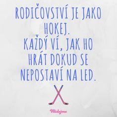 ⛸✌  #mateřství #maternity #motherhood #rodičovství #parenthood #motherlife #mommemes #citáty #quotes #hokej #děti #kids #children #maminky #maminka #mom #mother #máma #hlidánídětí #hlídání #hlidejme.cz #hlidejme #hlídejme #blog #mamablog www.hlidejme.cz Blog, Blogging