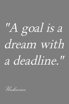 """A goal is a dream with a deadline."" #inspiration #OLW"
