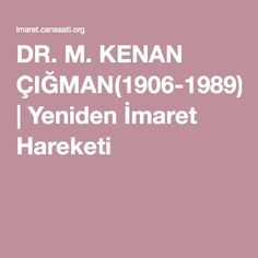 DR. M. KENAN ÇIĞMAN(1906-1989) | Yeniden İmaret Hareketi