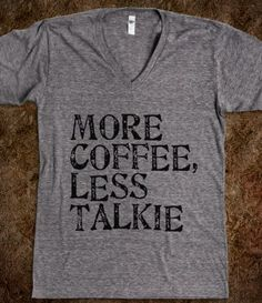 More Coffee, Less Talkie