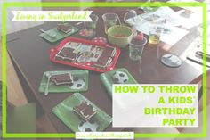 How to throw a kids´ birthday party – Our Swiss experience