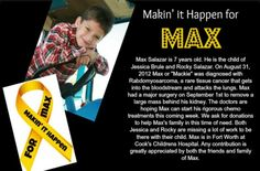 Help support Makin' it Happen for Max. THIS SWEET BOY WAS DIAGNOSED WITH A RARE TYPE OF CANCER, DONATIONS CAN BE MADE @ WWW.GOFUNDME.COM/14Y678