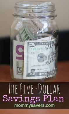 The $5.00 SAVINGS PLAN - http://www.mommysavers.com/c/t/197913/the-5-savings-plan-have-you-tried-it