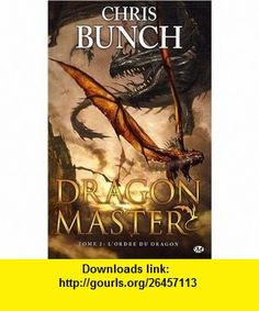 Dragon Master, Tome 2 (French Edition) (9782811201807) Chris Bunch , ISBN-10: 2811201807  , ISBN-13: 978-2811201807 ,  , tutorials , pdf , ebook , torrent , downloads , rapidshare , filesonic , hotfile , megaupload , fileserve