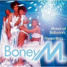 """""""Rivers Of Babylon"""" was sang by Boney M in 1978."""