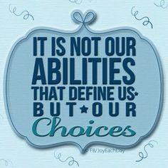 Choice quote via www.Facebook.com/JoyEachDay