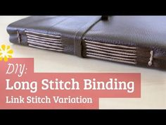 ▶ Long Stitch Binding Tutorial - YouTube