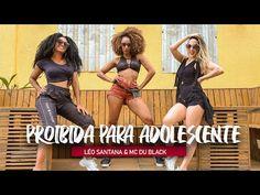 PROIBIDA PARA ADOLESCENTE - Léo Santana e Mc Du Black | Coreografia - Edilene Alves - YouTube