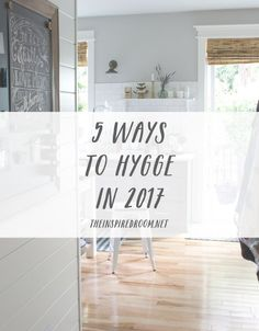 5 Ways to Hygge in 2017 - The Inspired Room