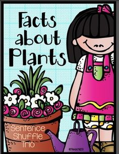 Facts about Plants-Sentence Shuffle Trio: Your students will enjoy learning more about plants when they use the Sentence Shuffle Center, Interactive Journal Printables: --Beginning, Middle, End (can be used with any book about plants) --Growing Sentences --Plant Facts and Paper-Saver Mini-book: -Use this with your reading group and then send it home for homework. (paid)
