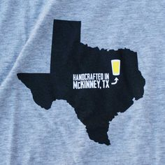 """TUPPs """"Handcrafted in McKinney, TX"""" t-shirt (Front Graphic Shown). Support local brewers!"""