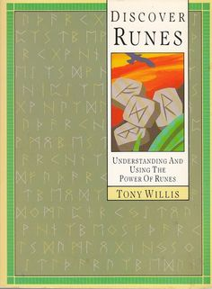 Discover Runes Understanding and Using the Power of Runes by Tony Willis 1993