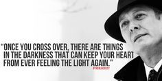 Once you cross over, there are things in the darkness that can keep your heart from ever feeling the light again. The blacklist