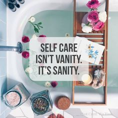 It starts with washing your face. Then, you start eating healthier. Then, you feel better and are happier. You know what they say about pouring from an empty cup....you can't.
