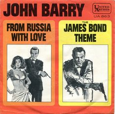 """John Barry And His Orchestra A John Barry And His Orchestra The James Bond Theme M. Norman B John Barry And His Orchestra From Russia With Love L. Bart Released: April 1965 7"""" 45 PROMO EX/VG+ Picture sleeve Label: UA 863"""