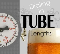 Dialing In Your Kegerator Tube Lengths