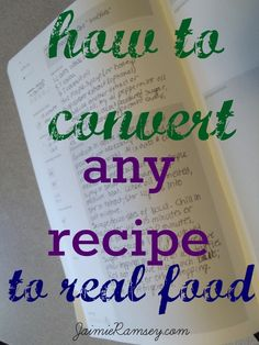 how to convert any recipe to real food--don't toss any of your old cookbooks!
