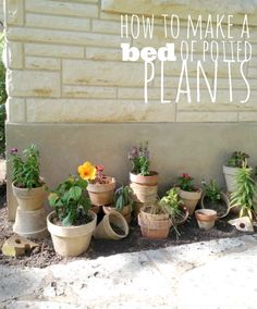 How to make a flower bed out of pots!