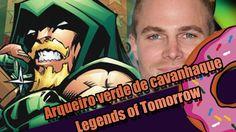 Legends of Tomorrow – Podemos ter um  Arqueiro Verde de cavanhaque será?