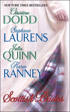 Scottish Brides (anthology with Christina Dodd, Stephanie Laurens, and Karen Ranney)