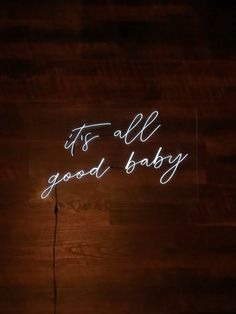 it's all good baby Neon Sign 24 inches x 12 inches Available in:-Blue-Cool White (pictured)-Pink-Purple-Red-YellowPLEASE READ: These signs are not commercially Neon Wallpaper, Wallpaper Quotes, Desktop Wallpapers, Neon Signs Quotes, Neon Licht, Neon Sign Bedroom, Neon Lights Bedroom, Neon Words, Neon Aesthetic