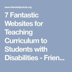 7 Fantastic Websites for Teaching Curriculum to Students with Disabilities - Friendship Circle - Special Needs Blog