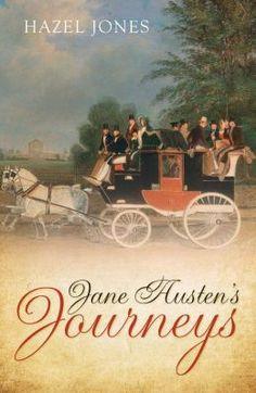 Jane Austen's Journeys. By Hazel Jones. Robert Hale, Feb. 1, 2015. 208 p. EA.