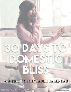 30 days to DOMESTIC BLISS: I want to do this! She even made a printable calendar.