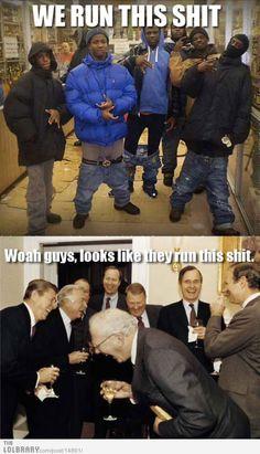 Gangstas.