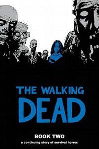 The Walking Dead, Book Two.  By Robert Kirkman.  Call # 741.597 KIR.