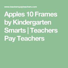 Apples 10 Frames by Kindergarten Smarts | Teachers Pay Teachers