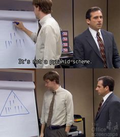 The Office. It's not a pyramid scheme.