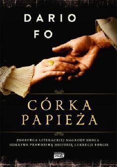 Okładka książki Córka papieża Le Book, Book Art, Dario Fo, Hand Lettering, Books, Movie Posters, Movies, Crafts, Literatura