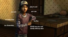 Clem is almost as sassy as Gerard Way sometimes