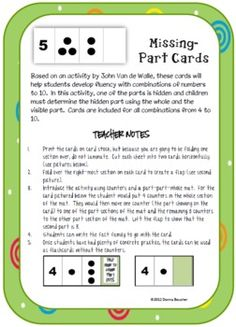 This set of cards is based on an activity by John Van de Walle.  Students determine a covered missing part by using the whole and visible part....