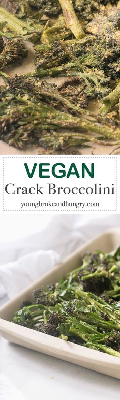 If you're looking for a way to get more veggies into your diet, then I have the solution for you! #Vegan Crack Broccolini - yup you read that title right. Broccolini is tossed in nutritional yeast, olive oil, salt, and pepper, then roasted until caramelized for a downright addicting side   Young, Broke and Hungry