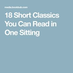 18 Short Classics You Can Read in One Sitting