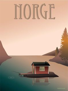 Norway poster from ViSSEVASSE with fishermans house on the lake Lofoten, Minimal Travel, Fishermans Cottage, Cities, Eco Friendly Paper, New Poster, Vintage Travel Posters, Retro Posters, Street Signs
