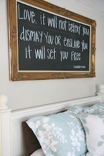 not the quote.. i like the idea of the chalkboard picture frame