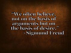 Believe-Sigmund Freud Quote