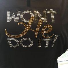 Won't He Do It! by PRESSEDToATee on Etsy