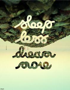 #sleep #less #dream #quote