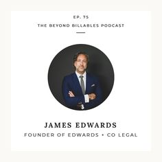 James Edwards - Founder and CEO Edwards + Co Lawyers - Creating a Healthy Workplace in Commercial Law — Beyond Billables Free Advice, Personal Branding, Workplace, Commercial, Social Media, Marketing, Blog, Blogging, Social Networks