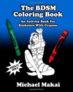 The BDSM Coloring Book: An Activity Book for Kinksters With Crayons | 23 Coloring Books That Would Ruin Your Childhood