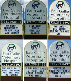 The sign in front of a Florida veterinary hospital has gone viral, gaining fame on Buzzfeed and Huffington Post for its witty content.   They, started putting funny messages on the sign to get the word out about the importance of spays, neuters and preventive medicine in an eye-catching way and believe the signs have increased business at the hospital, especially as they got more humorous. Share these signs and then share more of our fun, humorous signs at www.WhenToSpay.org!