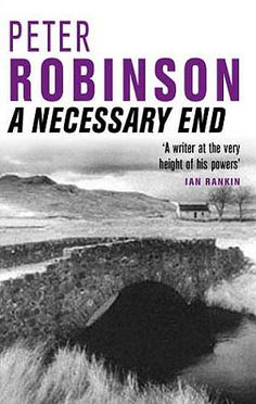 A Necessary End by Peter Robinson  4 stars